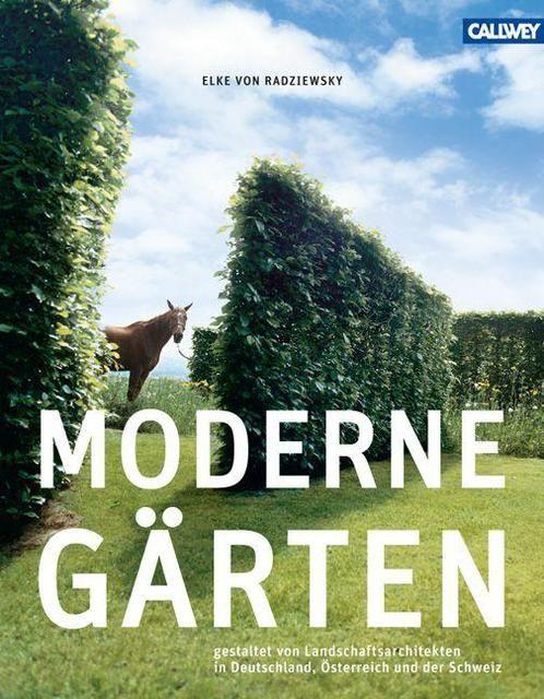 Radziewsky, Elke von: Moderne Gärten