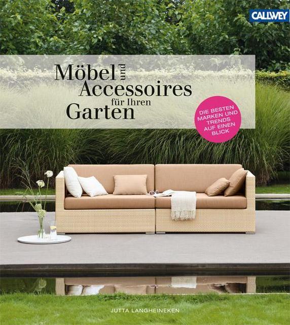 Langheineken, Jutta: Möbel und Accessoires im Garten