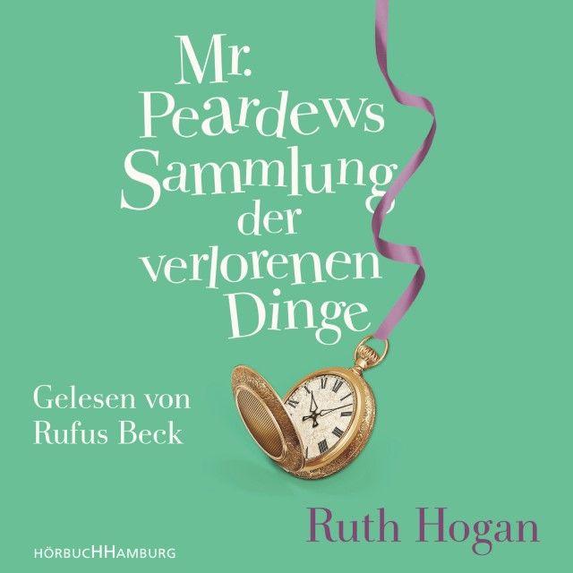Hogan, Ruth: Mr. Peardews Sammlung der verlorenen Dinge