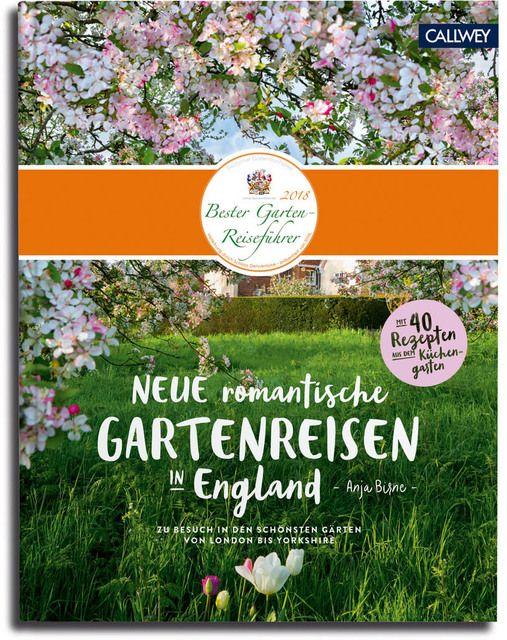 Birne, Anja: Neue romantische Gartenreisen in England