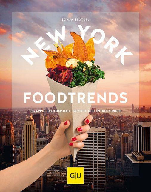 Stötzel, Sonja: New York Foodtrends
