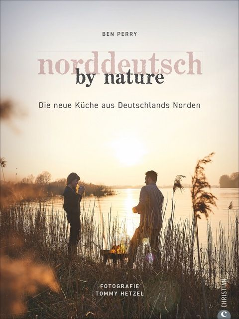 Perry, Benjamin: Norddeutsch by Nature