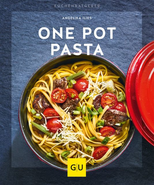 Ilies, Angelika: One Pot Pasta