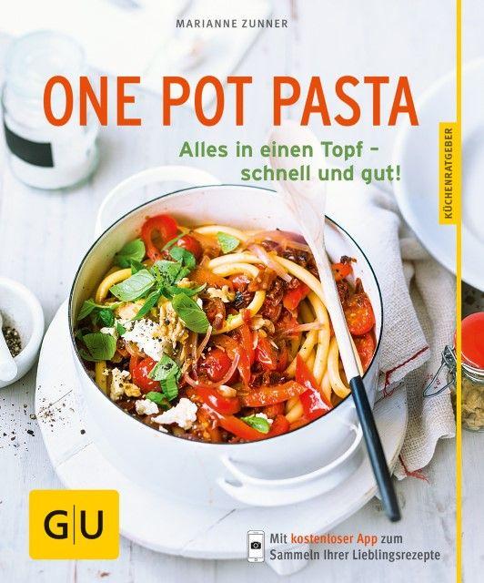 Zunner, Marianne: One Pot Pasta