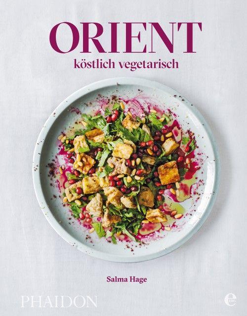 Hage, Salma/Haarala Hamilton, Liz: Orient - köstlich vegetarisch