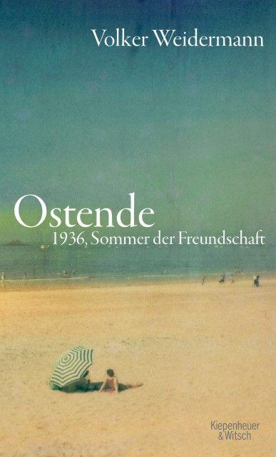 Weidermann, Volker: Ostende