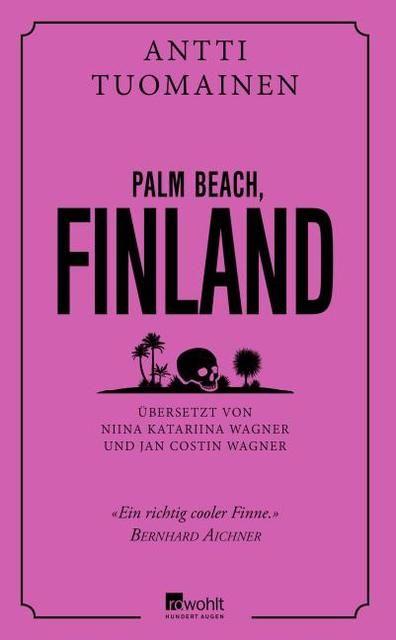 Tuomainen, Antti: Palm Beach, Finnland