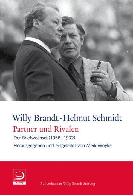 Brandt, Willy/Schmidt, Helmut: Partner und Rivalen