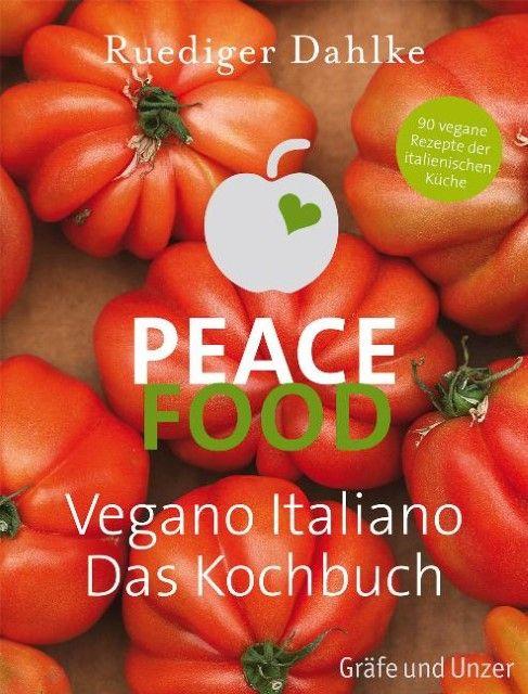 Dahlke, Ruediger/Lehmann, Joerg: Peace Food - Vegano Italiano