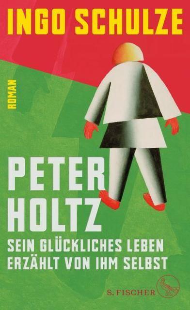 Schulze, Ingo: Peter Holtz