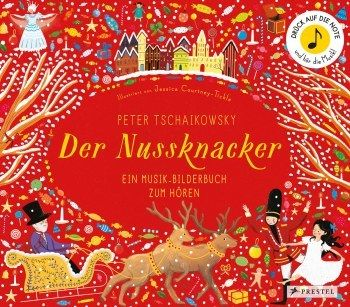 Courtney-Tickle, Jessica: Peter Tschaikowsky. Der Nussknacker