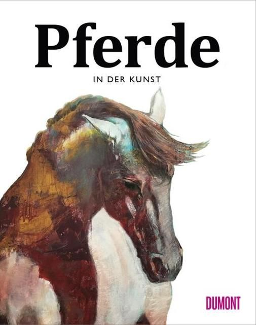 Hyland, Angus/Roberts, Caroline: Pferde in der Kunst