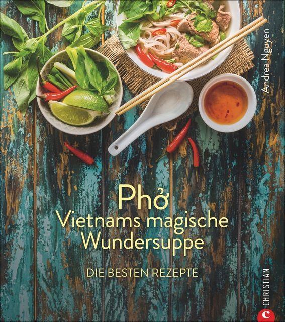 Nguyen, Andrea: Pho