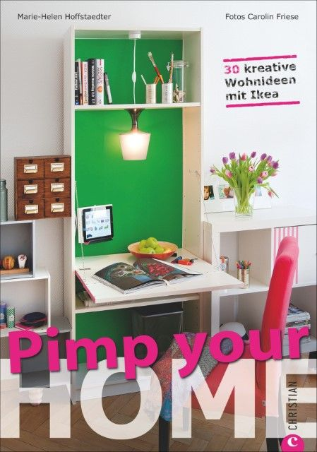 Hoffstaedter, Marie-Helen/Friese, Carolin: Pimp your Home