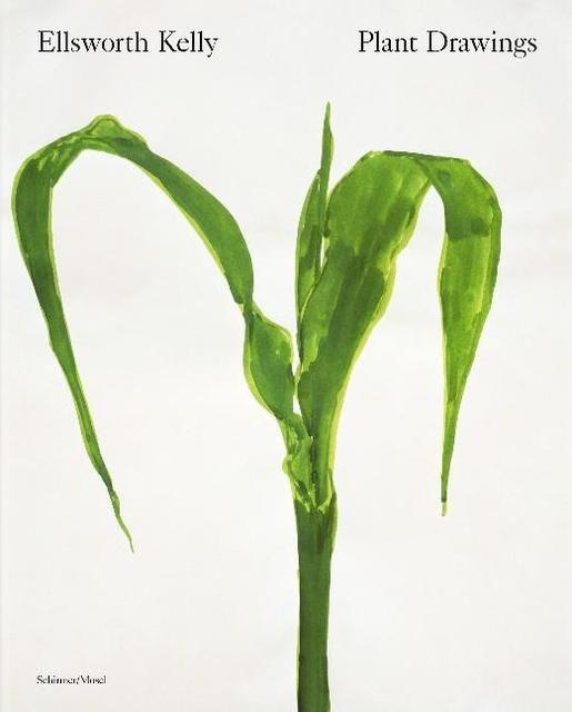 Kelly, Ellsworth/Semff, Michael/Prather, Marla: Plant Drawings/Pflanzenzeichnungen