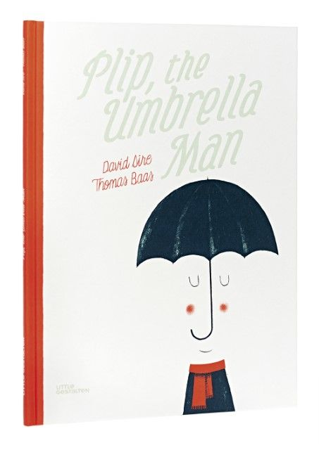Sire, David/Baas, Thomas: Plip, the Umbrella Man