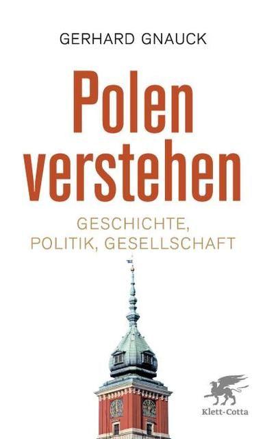 Gnauck, Gerhard: Polen verstehen