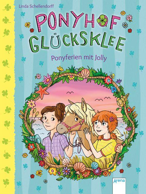 Schellendorff, Linda: Ponyhof Glücksklee (4). Ponyferien mit Jolly