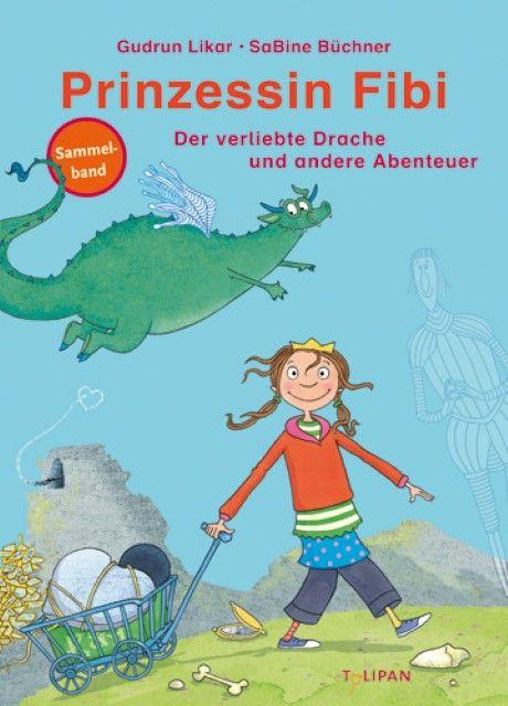Likar, Gudrun: Prinzessin Fibi: Der verliebte Drache und andere Abenteuer