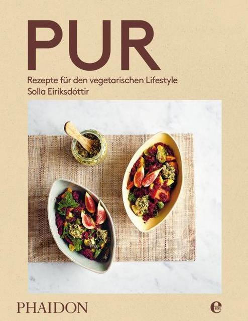 Eiríksdóttir, Solla/Bajada, Simon: Pur - Rezepte für den vegetarischen Lifestyle