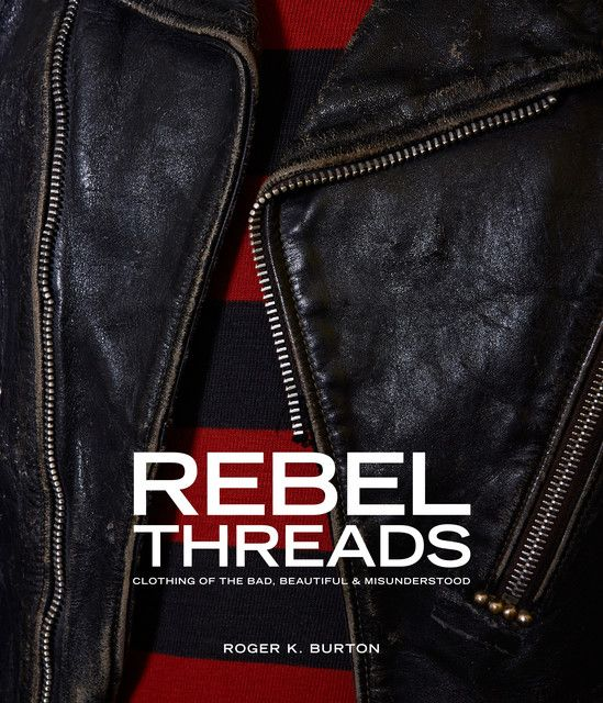 Burton, Roger K: Rebel Threads