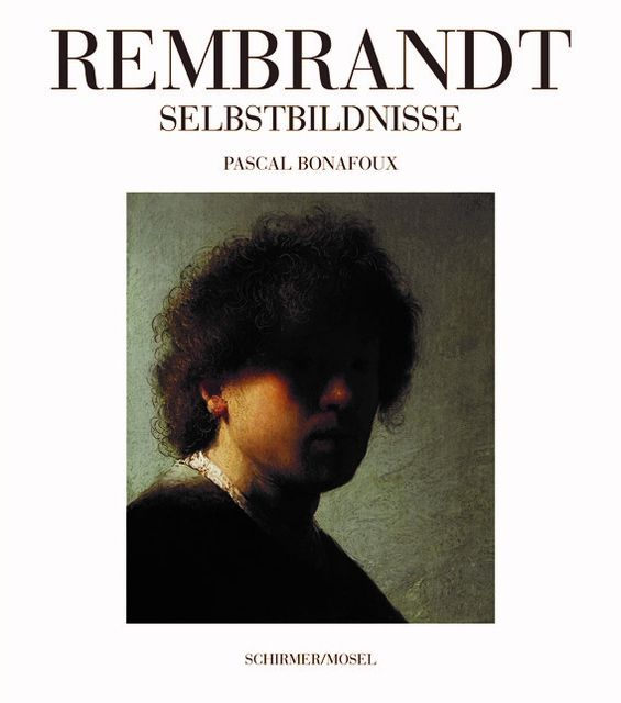 Bonafoux, Pascal: Rembrandt Selbstbildnisse