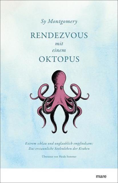 Montgomery, Sy: Rendezvous mit einem Oktopus