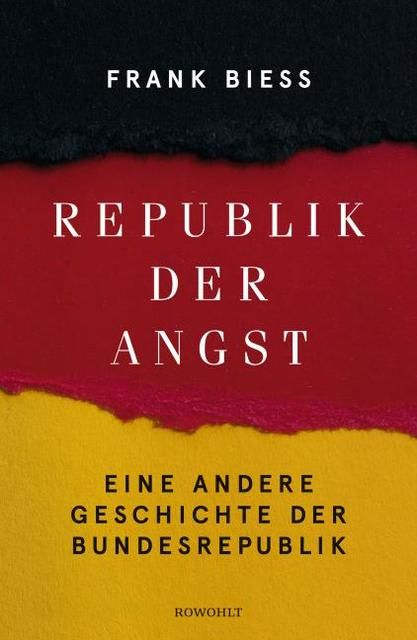 Biess, Frank: Republik der Angst