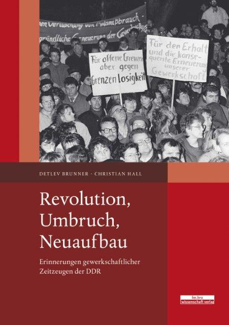 Brunner, Detlev/Hall, Christian: Revolution, Umbruch, Neuaufbau