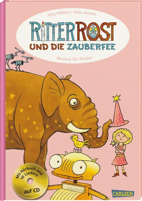 Hilbert, Jörg/Janosa, Felix: Ritter Rost und die Zauberfee