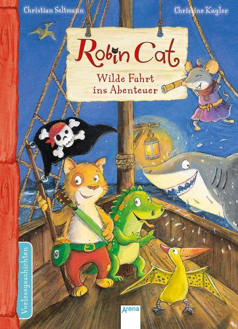 Seltmann, Christian: Robin Cat / Robin Cat (2). Wilde Fahrt ins Abenteuer
