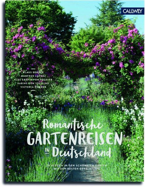 : Romantische Gartenreisen in Deutschland