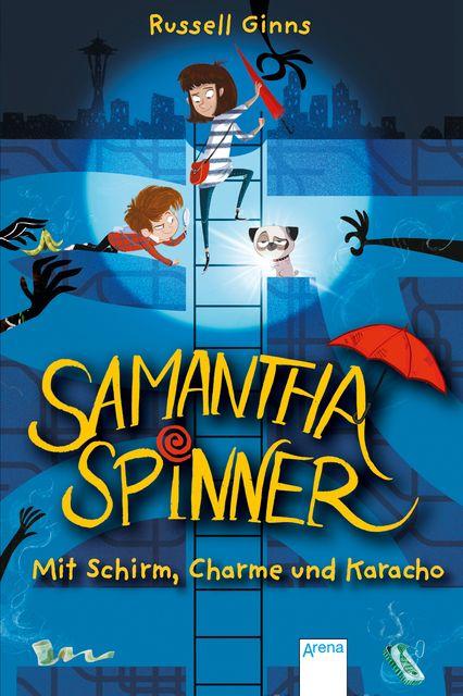 Ginns, Russell: Samantha Spinner (1). Mit Schirm, Charme und Karacho