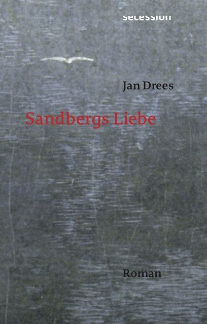 Drees, Jan: Sandbergs Liebe