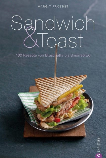 Probst, Margit: Sandwich & Toast