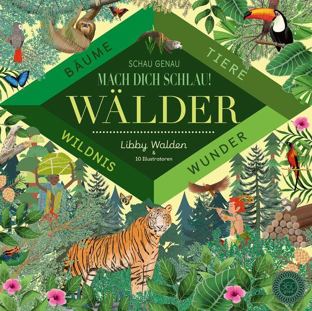 Walden, Libby: Schau genau - Mach dich schlau! Wälder