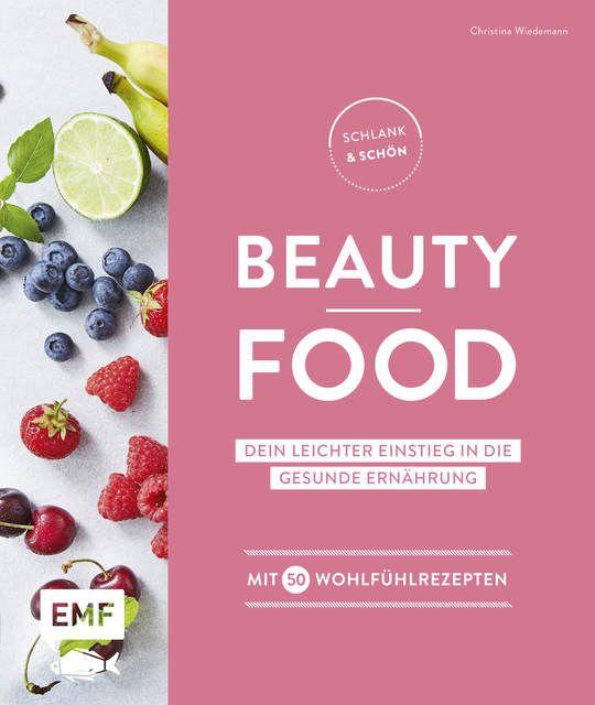 Wiedemann, Christina: Schlank und schön - Beauty-Food