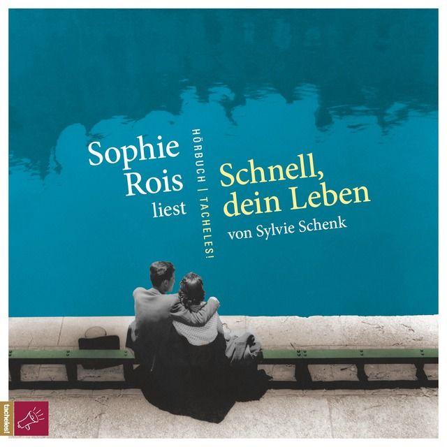 Schenk, Sylvie: Schnell, dein Leben