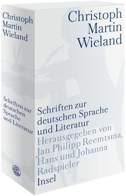 Wieland, Christoph Martin: Schriften zur deutschen Sprache und Literatur