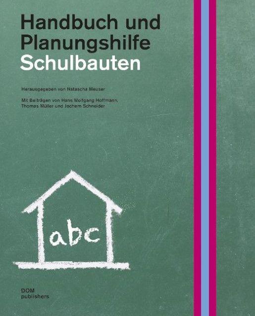 : Schulbauten - Handbuch und Planungshilfe