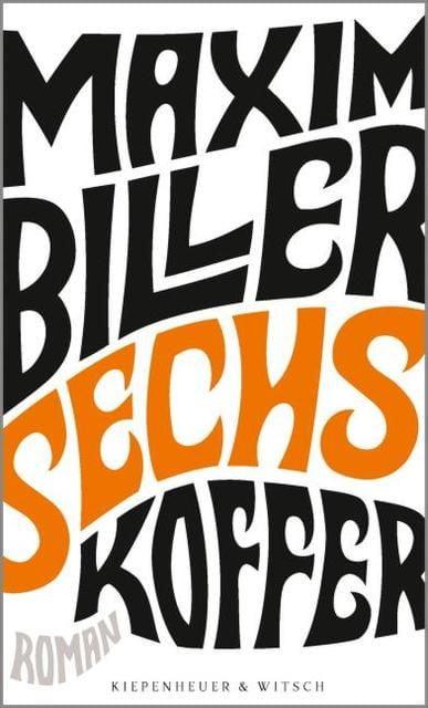 Biller, Maxim: Sechs Koffer