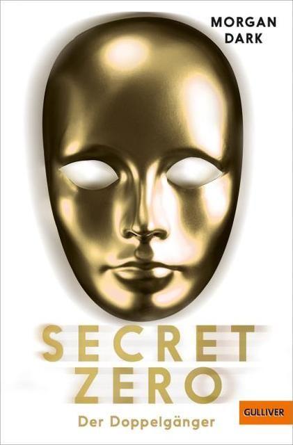 Dark, Morgan: Secret Zero. Band 2. Der Doppelgänger