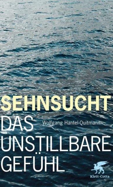 Hantel-Quitmann, Wolfgang R: Sehnsucht