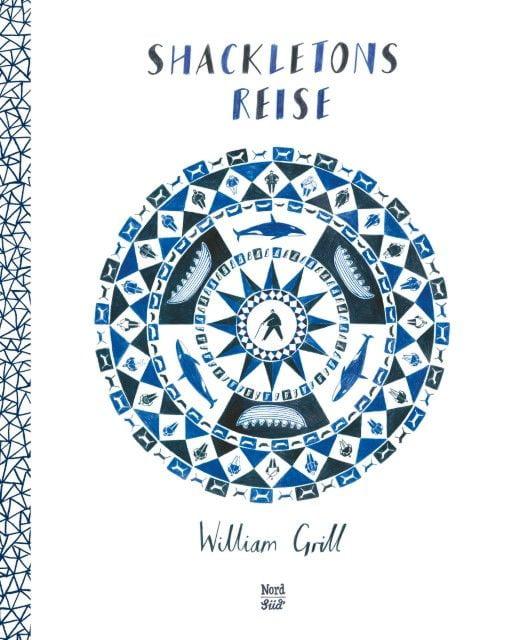 Grill, William: Shackletons Reise