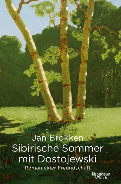 Brokken, Jan: Sibirische Sommer mit Dostojewski