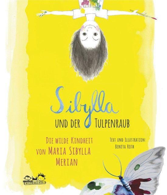 Roth, Benita: Sibylla und der Tulpenraub