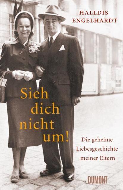 Engelhardt, Halldis: Sieh dich nicht um!