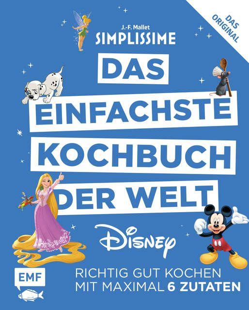 Mallet, Jean-Francois: Simplissime - Das einfachste Kochbuch der Welt: Disney