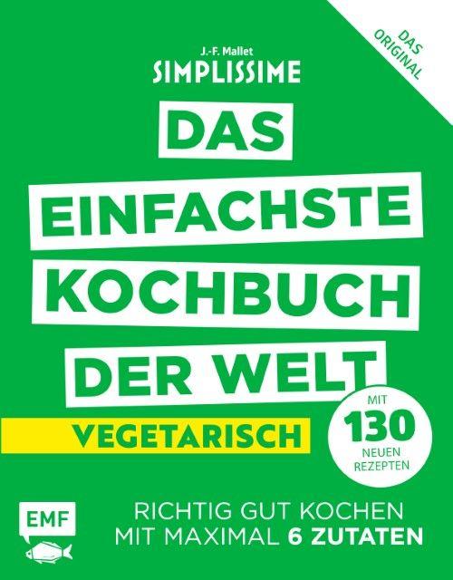 Mallet, Jean-Francois: Simplissime - Das einfachste Kochbuch der Welt - Vegetarisch mit 130 neuen Rezepten