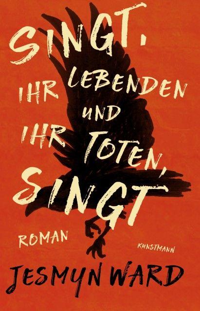 Ward, Jesmyn: Singt, ihr Lebenden und ihr Toten, singt